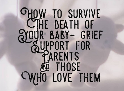 How to survive the death of your baby.